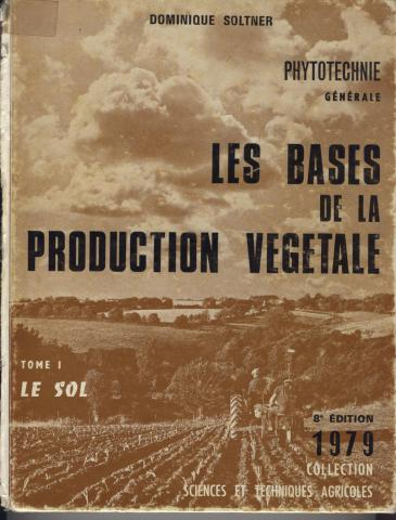 Soltner 1979 Les bases de la production végétale 1 le sol